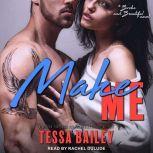 Make Me, Tessa Bailey
