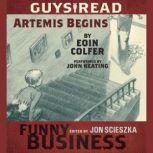 Guys Read: Artemis Begins A Story from Guys Read: Funny Business, Eoin Colfer