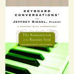 Keyboard Conversations: The Romanticism of the Russion Soul