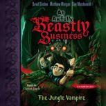 The Jungle Vampire An Awfully Beastly Business, David Sinden