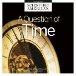 A Question of Time, Scientific American