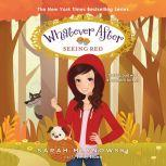 Whatever After Book #12: Seeing Red, Sarah Mlynowski