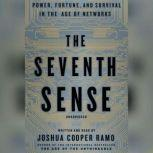 The Seventh Sense Power, Fortune, and Survival in the Age of Networks, Joshua Cooper Ramo