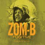Zom-B Fugitive, Darren Shan