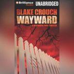 Wayward, Blake Crouch