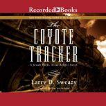 The Coyote Tracker, Larry D. Sweazy