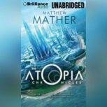 The Atopia Chronicles, Matthew Mather