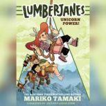 Lumberjanes Unicorn Power!, Mariko Tamaki