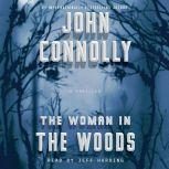 The Woman in the Woods A Charlie Parker Thriller, John Connolly