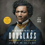 Frederick Douglass Prophet of Freedom, David W. Blight
