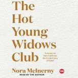 The Hot Young Widows Club, Nora McInerny