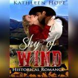 Historical Romance: Sky of Wind, Kathleen Hope