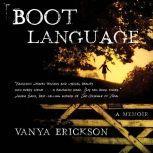 Boot Language A Memoir, Vanya Erickson