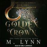 Golden Crown, M. Lynn