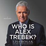 Who Is Alex Trebek? A Biography, Lisa Rogak