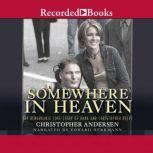 Somewhere in Heaven, Christopher Andersen