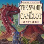 The Sword of Camelot, Gilbert Morris