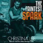 The Faintest Spark, Christina Lee