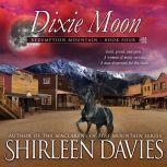 Dixie Moon, Shirleen Davies