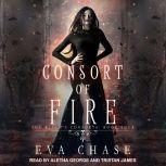 Consort of Fire A Paranormal Reverse Harem Novel, Eva Chase