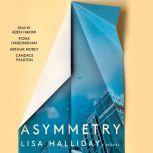 Asymmetry, Lisa Halliday