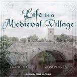 Life in a Medieval Village, Frances Gies