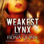 Weakest Lynx, Fiona Quinn