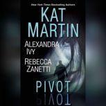 Pivot, Kat Martin