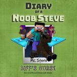 Diary Of A Minecraft Noob Steve Book 6: Biff's Curse (An Unofficial Minecraft Book), MC Steve