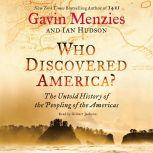 Who Discovered America? The Untold History of the Peopling of the Americas, Gavin Menzies