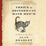 Thrice the Brinded Cat Hath Mew'd A Flavia de Luce Novel, Alan Bradley