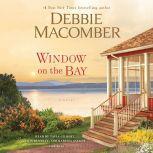 Window on the Bay A Novel, Debbie Macomber