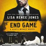 End Game A Dirty Money Novel, Lisa Renee Jones
