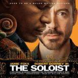 The Soloist A Lost Dream, an Unlikely Friendship, and the Redemptive Power of Music, Steve Lopez