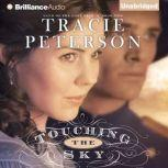 Touching the Sky Land of the Lone Star Book Two, Tracie Peterson