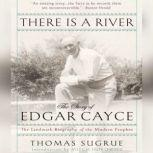 There is a River The Story of Edgar Cayce, Thomas Sugrue