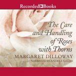 The Care and Handling of Roses with Thorns, Margaret Dilloway