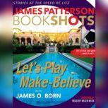 Let's Play Make-Believe, James Patterson