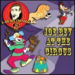 Joe Bev Joins the Circus A Joe Bev Cartoon Collection, Volume 3, Various authors