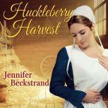 Huckleberry Harvest, Jennifer Beckstrand