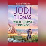 Wild Horse Springs, Jodi Thomas