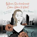 When Chickenheads Come Home to Roost A Hip-Hop Feminist Breaks It Down, Joan Morgan