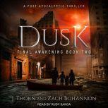 Dusk Final Awakening Book Two (A Post-Apocalyptic Thriller), Zach Bohannon