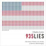 935 Lies The Future of Truth and the Decline of Americas Moral Integrity, Charles Lewis