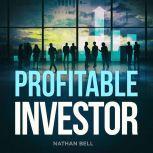 Profitable Investor, Nathan Bell