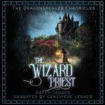 The Wizard Priest (Dragonspeaker Chronicles Book 2), Patty Jansen