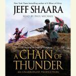 A Chain of Thunder A Novel of the Siege of Vicksburg, Jeff Shaara