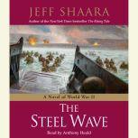 The Steel Wave A Novel of World War II, Jeff Shaara