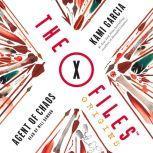 The X-Files Origins: Agent of Chaos, Kami Garcia