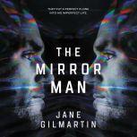 The Mirror Man, Jane Gilmartin
